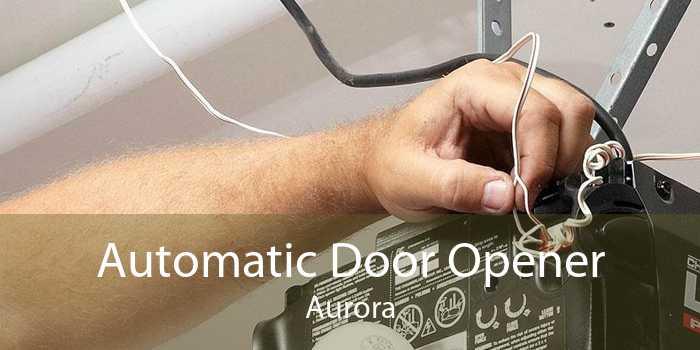 Automatic Door Opener Aurora