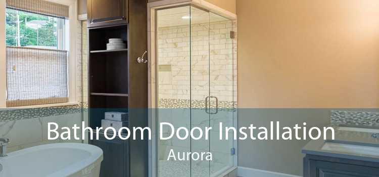 Bathroom Door Installation Aurora