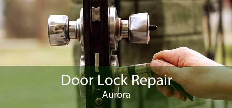 Door Lock Repair Aurora