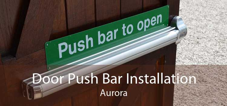Door Push Bar Installation Aurora