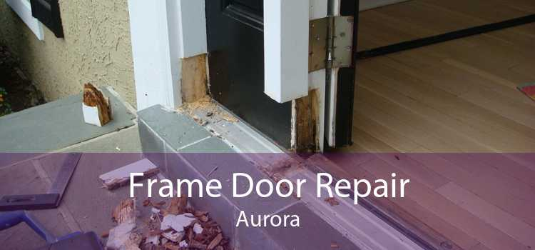 Frame Door Repair Aurora