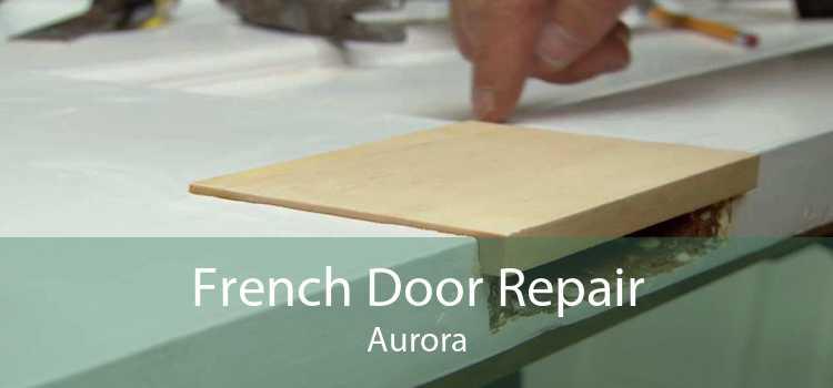 French Door Repair Aurora