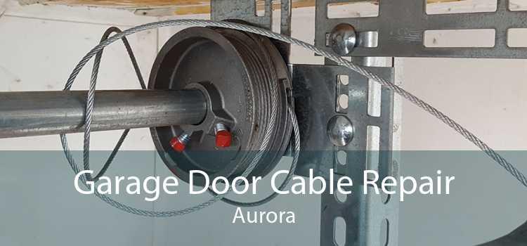 Garage Door Cable Repair Aurora