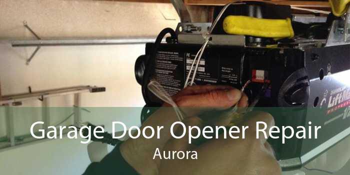 Garage Door Opener Repair Aurora