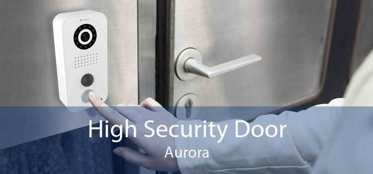 High Security Door Aurora