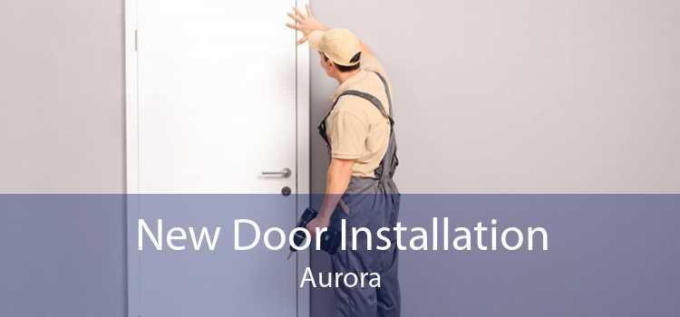 New Door Installation Aurora