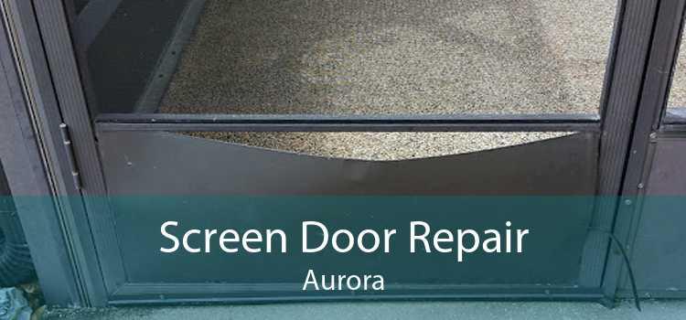 Screen Door Repair Aurora