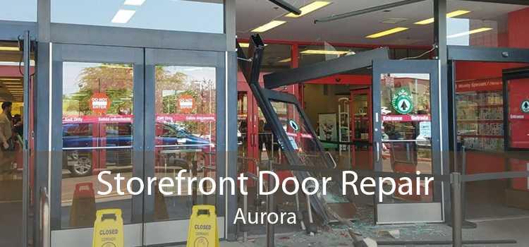 Storefront Door Repair Aurora