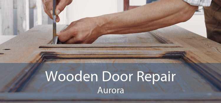 Wooden Door Repair Aurora